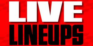 LIVE – Lineups